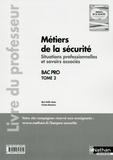 Marie-Noëlle Jubeau et Christian Montesinos - Bac Pro Métiers de la sécurité - Livre du professeur (Tome 2).