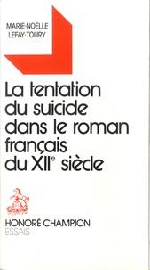 Marie-Noëlle Lefay-Toury - La tentation du suicide dans le roman français du XVIIe siècle.