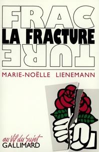 Marie-Noëlle Lienemann - La Fracture.
