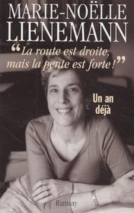 Marie-Noëlle Lienemann - La route est droite, mais la pente est forte ! - Un an déjà.