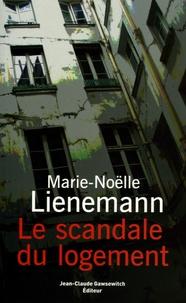 Marie-Noëlle Lienemann - Le scandale du logement - En finir avec l'indignité de la République.