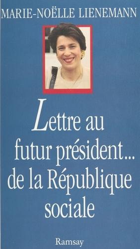Lettre au futur président de la république sociale