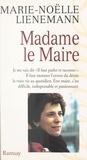 Marie-Noëlle Lienemann - Madame le Maire.