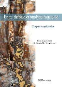 Marie-Noëlle Masson - Entre théorie et analyse musicale - Corpus et méthode.