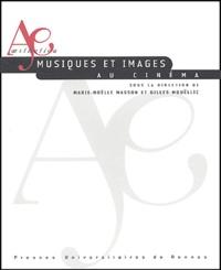 Marie-Noëlle Masson et Gilles Mouëllic - Musiques et images au cinéma.