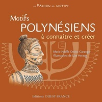 Marie-Noëlle Ottino-Garanger - Motifs polynésiens à connaître et créer.