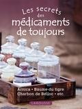Marie-Noëlle Pichard - Les secrets des médicaments de toujours.