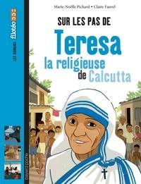 Deedr.fr Sur les pas de Teresa la religieuse de Calcutta Image
