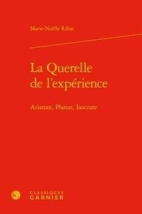 Téléchargements de livres électroniques au format txt La querelle de l'expérience  - Aristote, Platon, Isocrate en francais