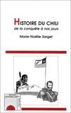 Marie-Nöelle Sarget - Histoire du Chili - De la conquête à nos jours.