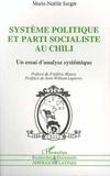 Marie-Nöelle Sarget - Système politique et parti socialiste au Chili - Un essai d'analyse systémique.