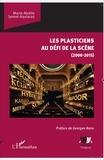 Marie-Noëlle Semet-Haviaras - Les plasticiens au défi de la scène (2000-2015).