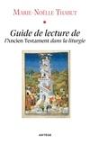 Marie-Noëlle Thabut - Guide de lecture de l'Ancien Testament dans la liturgie.