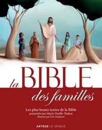 Marie-Noëlle Thabut - La Bible des familles - Les plus beaux textes de la Bible.