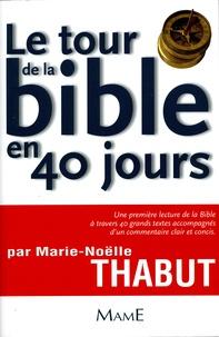 Marie-Noëlle Thabut - Le tour de la Bible en 40 jours.