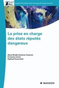 Marie-Noëlle Vacheron-Trystram et Françoise Cornic - Prise en charge des états réputés dangereux.