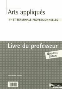 Marie-Noëlle Yvonnet - Arts appliqués 1e et Tle professionnelles - Livre du professeur.