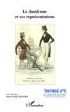 Marie-Noëlle Zeender - Le dandysme et ses représentations.