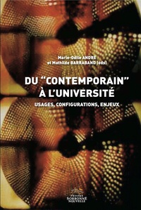 "Marie-Odile André et Mathilde Barraband - Du ""contemporain"" à l'université - Usages, configurations, enjeux."