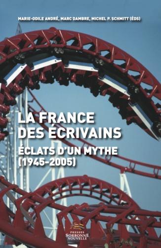 La France des écrivains. Eclats d'un mythe (194-2005)