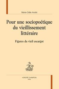 Marie-Odile André - Pour une sociopoétique du vieillissement littéraire - Figures du vieil escargot.