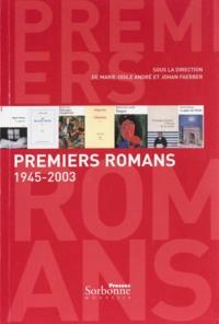 Marie-Odile André et Johan Faerber - Premiers romans 1945-2003.