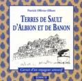 Marie-Odile Arnoux - TERRES DE SAULT, D'ALBION ET DE BANON.