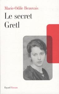 Marie-Odile Beauvais - Le secret Gretl.