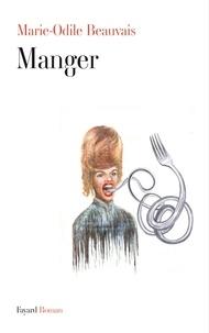 Marie-Odile Beauvais - Manger.