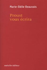 Marie-Odile Beauvais - Proust vous écrira.