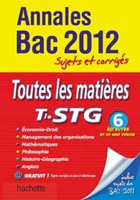 Marie-Odile Boulard-Lemoine et Corinne Denis - Annales Bac 2012 Tle STG - Toutes les matières sujets et corrigés.