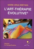 Marie-Odile Brêthes - L'art-thérapie évolutive.
