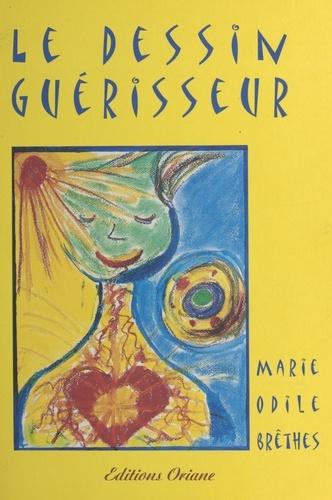 Le dessin guérisseur - Marie-Odile Brêthes - Format PDF - 9782402451789 - 7,99 €
