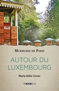 Marie-Odile Caron - Autour du Luxembourg.