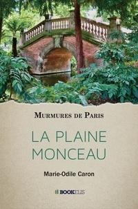 Marie-Odile Caron - La Plaine Monceau.