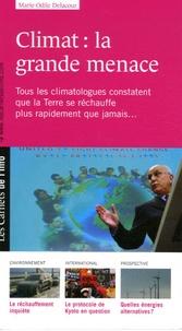 Marie-Odile Delacour - Climat : la grande menace - Tous les climatologues constatent que la Terre se réchauffe plus rapidement que jamais.
