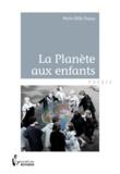 Marie Odile Dupuy - La planète des enfants.