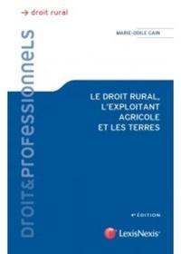 Marie-Odile Gain - Le droit rural, l'exploitant agricole et les terres.