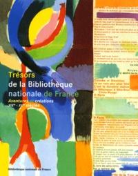Marie-Odile Germain et  Collectif - Trésors de la Bibliothèque nationale de France. - Volume 2, Aventures et créations XIXème-XXème siècles.