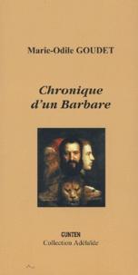 Marie-Odile Goudet - Chronique d'un Barbare.