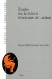 Marie-Odile Goulet-Cazé - Etudes sur la théorie stoïcienne de l'action.
