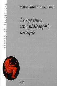 Marie-Odile Goulet-Cazé - Le cynisme, une philosophie antique.