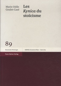 Marie-Odile Goulet-Cazé - Les Kynika du stoïcisme.