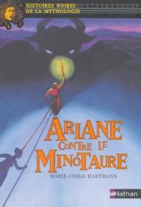 Marie-Odile Hartmann - Ariane contre le Minotaure.