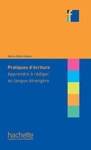 Marie-Odile Hidden - Collection F : Pratiques d'écriture - Apprendre à rédiger en langue étrangère (ebook).
