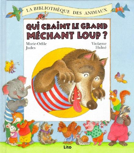 Marie-Odile Judes et Violayne Hulné - QUI CRAINT LE GRAND MÉCHANT LOUP ?.