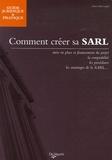 Marie-Odile Lagrifa - Comment créer sa SARL - Mise en place et financement du projet, avantages de la SARL....