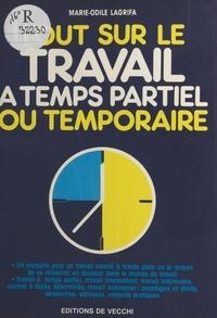 Marie-Odile Lagrifa - Tout sur le travail à temps partiel ou temporaire.