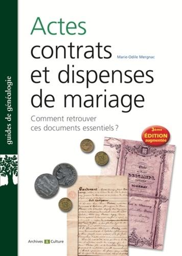 Actes, contrats et dispenses de mariage 3e édition