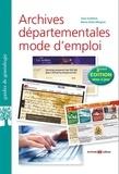 Marie-Odile Mergnac et Yann Guillerm - Archives départementales : mode d'emploi - 3e édition.